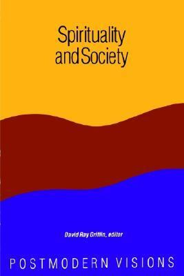 Spirituality and Society Postmodern Visions N/A 9780887068546 Front Cover