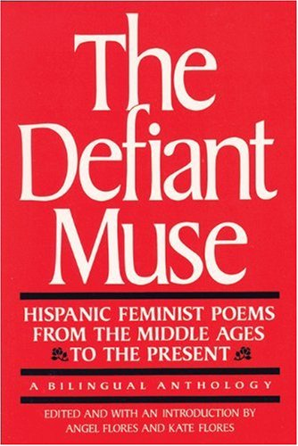 Defiant Muse Hispanic Feminist Poems from the Middle Ages to the Present  1986 edition cover