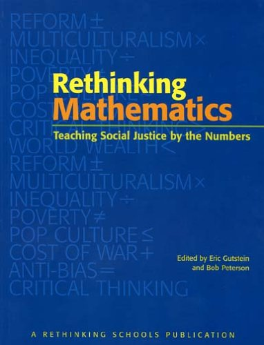 Rethinking Mathematics Teaching Social Justice by the Numbers  2005 edition cover
