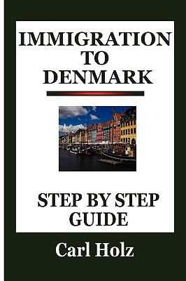 Immigration to Denmark: Step by Step Guide  2008 edition cover