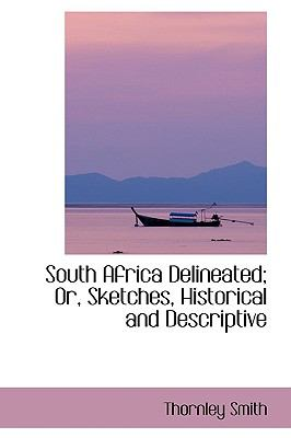 South Africa Delineated: Or, Sketches, Historical and Descriptive  2009 edition cover