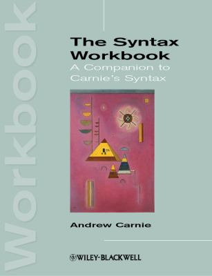 Syntax Workbook A Companion to Carnie's Syntax  2012 edition cover