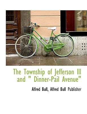Township of Jefferson Ill and Dinner-Pail Avenue N/A edition cover