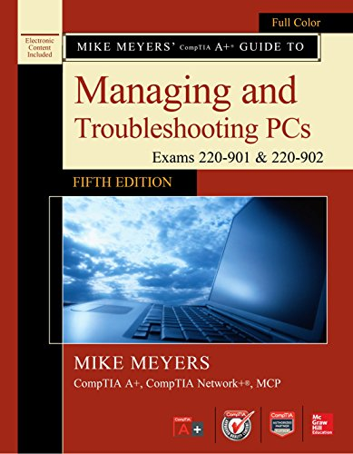 Mike Meyers' CompTIA a+ Guide to Managing and Troubleshooting PCs, Fifth Edition (Exams 220-901 And 220-902)  5th 2016 9781259589546 Front Cover