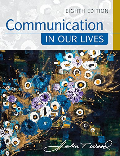 Communication in Our Lives:   2017 9781305949546 Front Cover