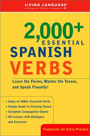 2000+ Essential Spanish Verbs Learn the Forms, Master the Tenses, and Speak Fluently! Large Type  9781400020546 Front Cover