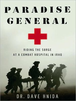 Paradise General: Riding the Surge at a Combat Hospital in Iraq  2010 edition cover
