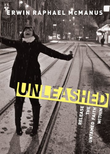 Unleashed Release the Untamed Faith Within  2011 9781400202546 Front Cover