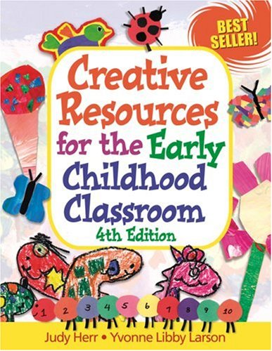 Creative Resources for the Early Childhood Classroom  4th 2004 (Revised) edition cover