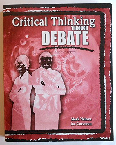 Critical Thinking Through Debate  2nd (Revised) 9781465227546 Front Cover