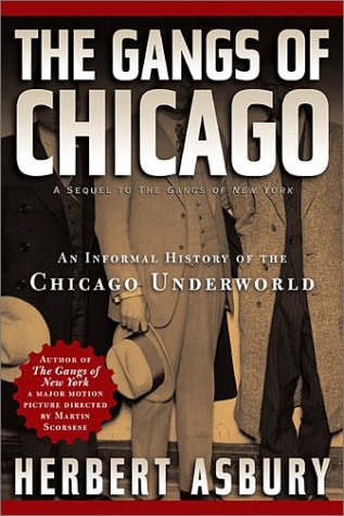 Gangs of Chicago An Informal History of the Chicago Underworld  1986 9781560254546 Front Cover