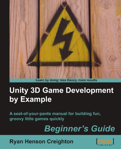Unity 3D Game Development by Example A Seat-of-Your-Pants Manual for Building Fun, Groovy Little Games Quickly  2010 edition cover