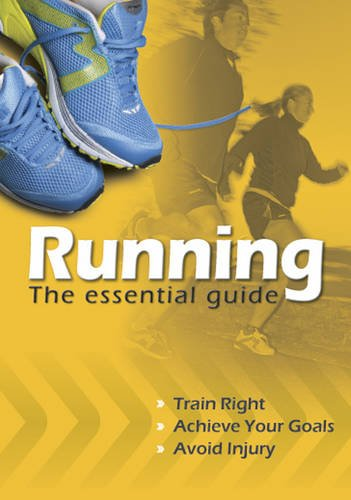 Running: The Essential Guide: Train Right. Achieve Your Goals. Avoid Injury.  2009 edition cover