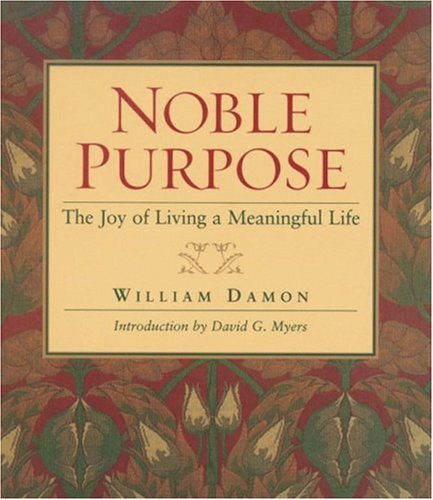 Noble Purpose The Joys of a Meaningful Life  2003 edition cover