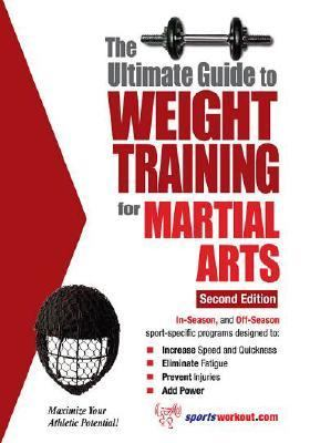 Ultimate Guide to Weight Training for Martial Arts  2nd 9781932549546 Front Cover
