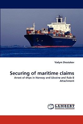 Securing of Maritime Claims N/A 9783838357546 Front Cover