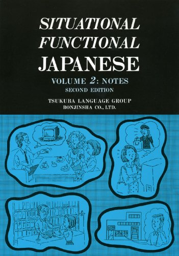Situational Functional Japanese Vol. 2 : Notes 2nd 1994 edition cover