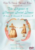 HOW TO DANCE THROUGH TIME Volume IV - The Elegance of Baroque Social Dance System.Collections.Generic.List`1[System.String] artwork