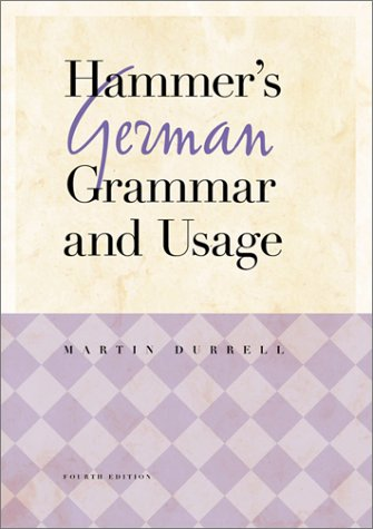 Hammer's German Grammar and Usage  4th 2002 (Revised) 9780071396547 Front Cover