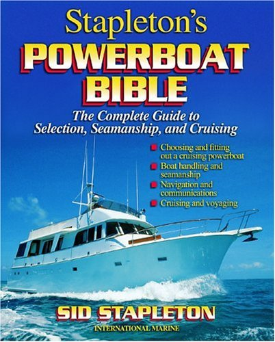 Powerboat Bible The Complete Guide to Selection, Seamanship and Cruising  2004 9780071440547 Front Cover