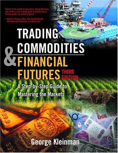 Trading Commodities and Financial Future A Step by Step Guide to Mastering the Markets 3rd 2005 (Revised) edition cover