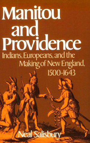 Manitou and Providence Indians, Europeans, and the Making of New England, 1500-1643 N/A edition cover