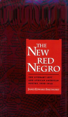 New Red Negro The Literary Left and African American Poetry, 1930-1946  1999 9780195120547 Front Cover