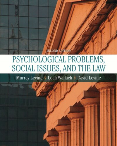 Psychological Problems, Social Issues, and the Law  2nd 2007 (Revised) edition cover