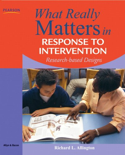 What Really Matters in Response to Intervention Research-Based Designs  2009 edition cover