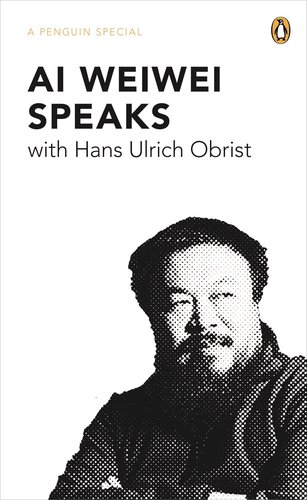 Ai Weiwei Speaks with Hans Ulrich Obrist   2011 edition cover