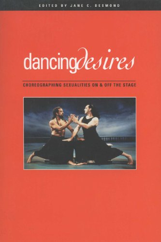 Dancing Desires Choreographing Sexualities on and off the Stage  2001 edition cover