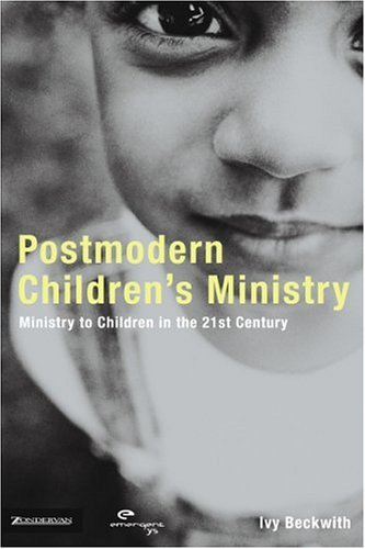 Postmodern Children's Min Ministry to Children in the 21st Century  2004 edition cover