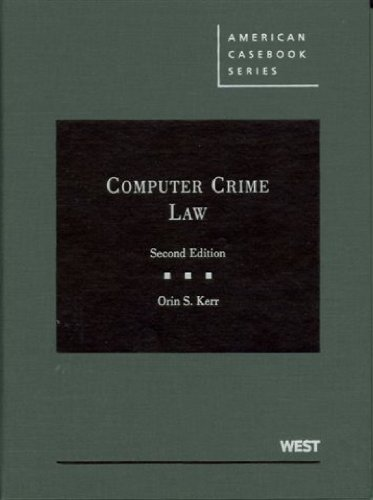 Computer Crime Law, 2d  2nd (Revised) 9780314204547 Front Cover
