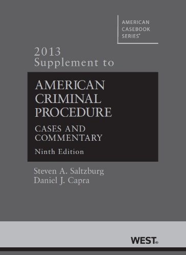 Saltzburg and Capra's American Criminal Procedure Cases and Commentary 9th 2013 edition cover