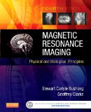 Magnetic Resonance Imaging Physical and Biological Principles 4th 2015 edition cover
