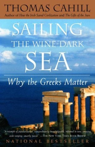 Sailing the Wine-Dark Sea Why the Greeks Matter  2003 edition cover