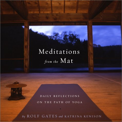 Meditations from the Mat Daily Reflections on the Path of Yoga  2002 edition cover