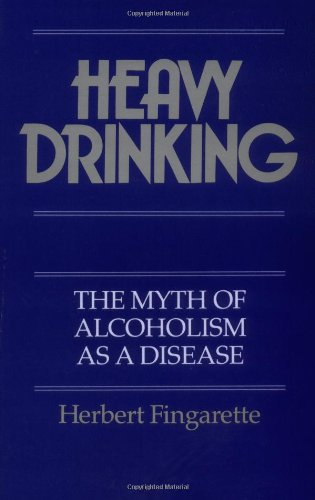 Heavy Drinking The Myth of Alcoholism as a Disease N/A edition cover