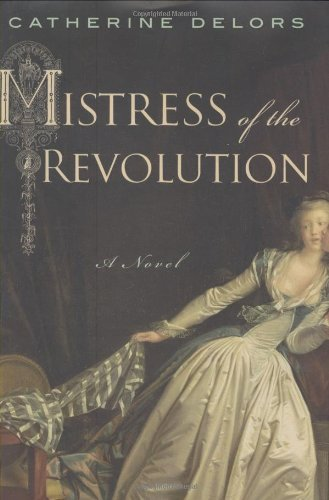 Mistress of the Revolution   2008 9780525950547 Front Cover