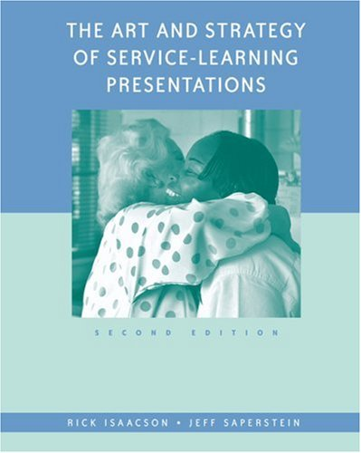 Art and Strategy of Service-Learning Presentations  2nd 2005 (Revised) 9780534617547 Front Cover