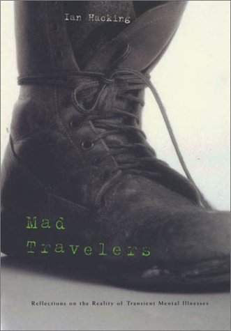 Mad Travelers Reflections on the Reality of Transient Mental Illnesses  1998 (Reprint) edition cover