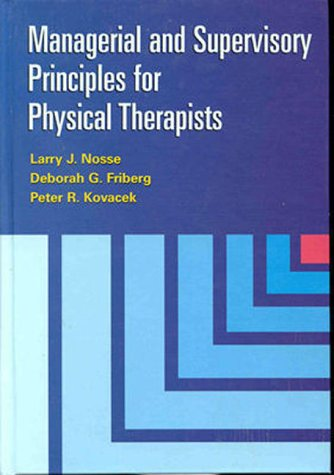 Managerial and Supervisory Principles for Physical Therapists   1999 9780683302547 Front Cover