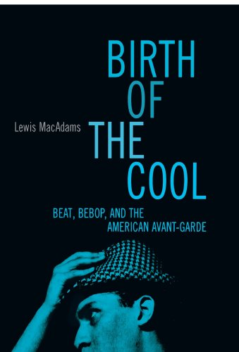 Birth of the Cool Beat, Bebop, and the American Avant Garde  2001 edition cover