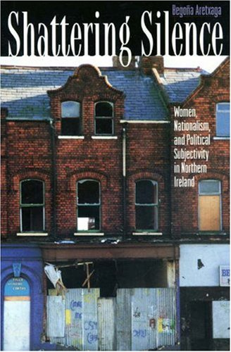 Shattering Silence Women, Nationalism, and Political Subjectivity in Northern Ireland  1998 edition cover