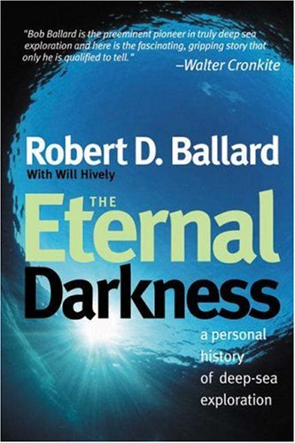 Eternal Darkness A Personal History of Deep-Sea Exploration  2000 edition cover