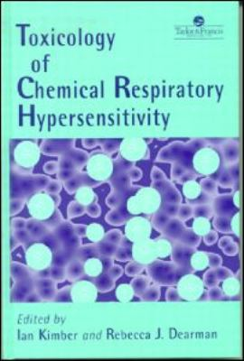 Toxicology of Chemical Respiratory Hypersensitivity  1997 9780748403547 Front Cover