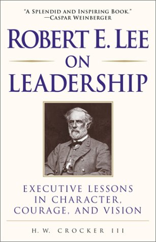 Robert E. Lee on Leadership Executive Lessons in Character, Courage, and Vision N/A 9780761525547 Front Cover