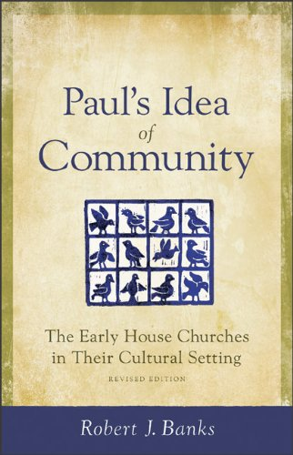 Paul's Idea of Community The Early House Churches in Their Cultural Setting, Revised Edition  2012 (Revised) edition cover