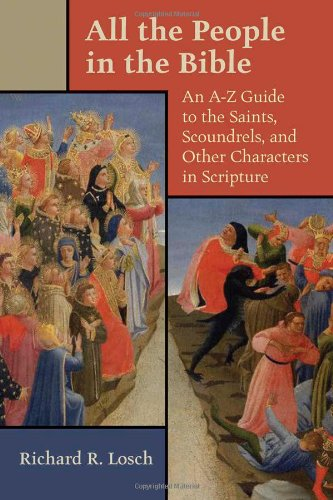 All the People in the Bible An A-Z Guide to the Saints, Scoundrels, and Other Characters in Scripture  2008 edition cover