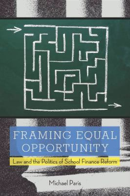 Framing Equal Opportunity Law and the Politics of School Finance Reform  2010 edition cover